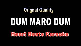 DUM MARO DUM High Quality KARAOKE