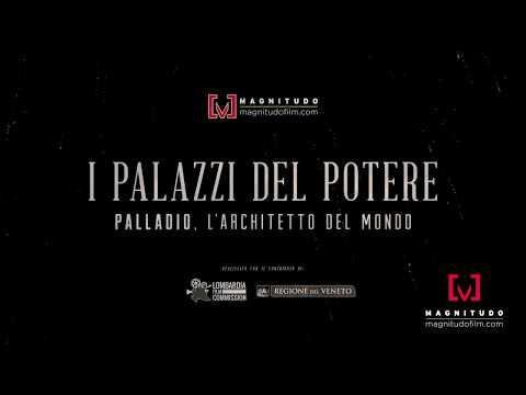 I Palazzi del Potere - Palladio, l'architetto del mondo