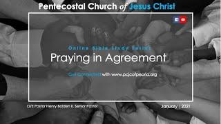 PRAYING IN AGREEMENT|PASTOR HENRY BOLDEN II.| BIBLE STUDY