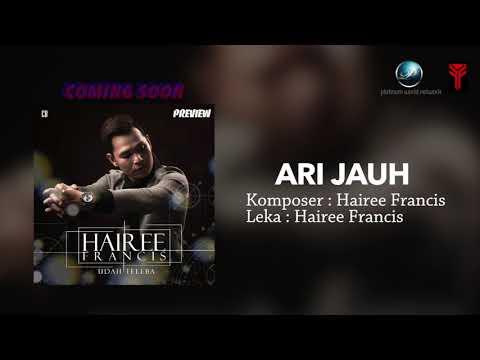 PREVIEW | Hairee Francis - Ari Jauh