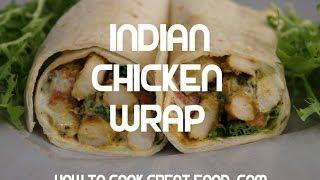 Indian Chicken Wrap Recipe - Tortilla Kfc