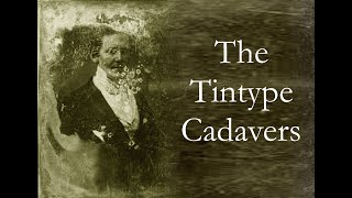 The Tintype Cadavers