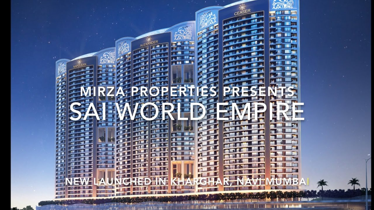 Sai World Empire in Kharghar - Navi Mumbai | Mirza Properties