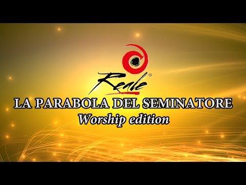 REALE - LA PARABOLA DEL SEMINATORE - Worship edition