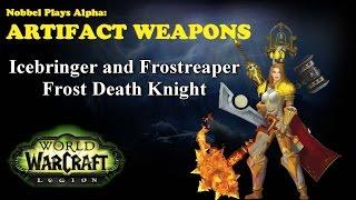 Icebringer & Frostreaper - DK Artifact - Legion Alpha [LORE SPOILERS]