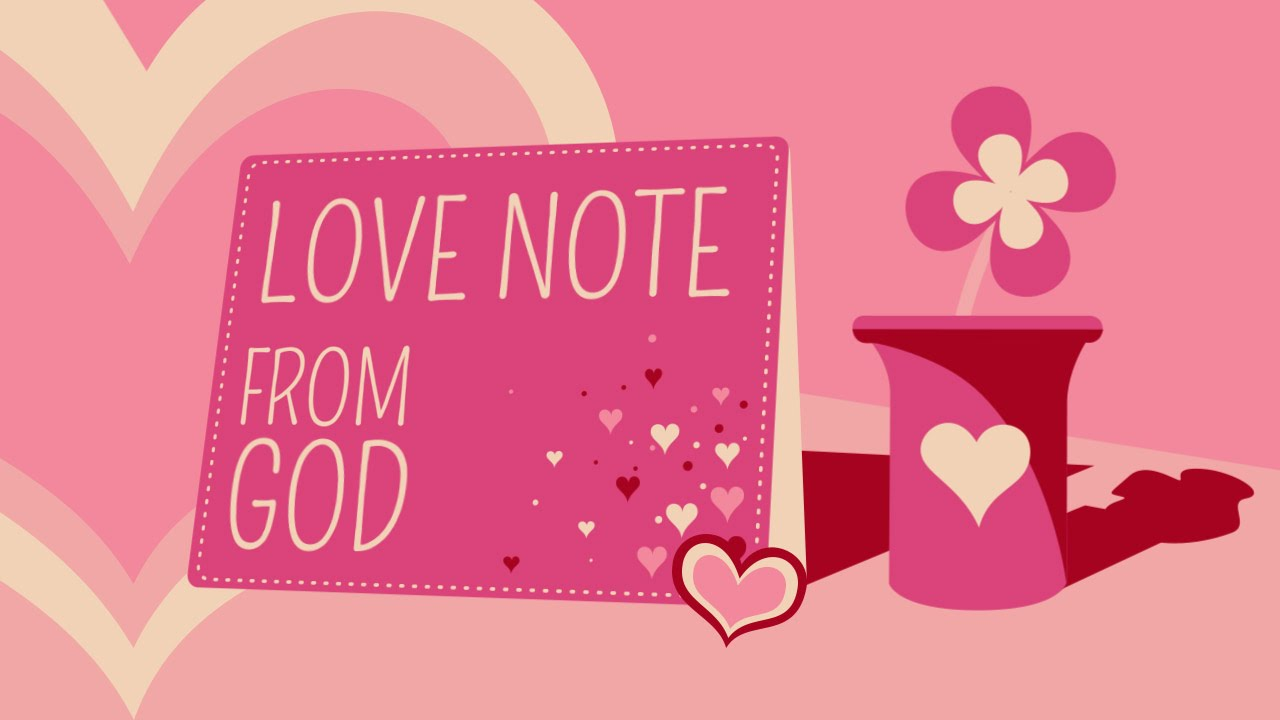 Love Note From God God S Love Valentine S Day Youtube