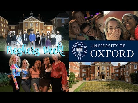WHAT IS FRESHERS WEEK AT OXFORD UNIVERSITY REALLY LIKE?