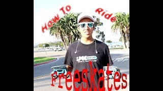 Learn How To Ride Freeskates!