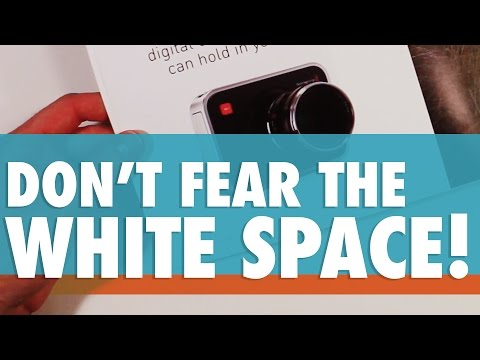 Don't Fear the White Space!