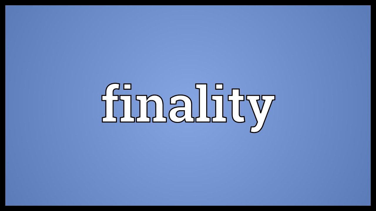 Finality Meaning