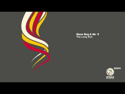Steve Bug & Mr. V: The Long Run (Steve Bug's Vocal Mix)