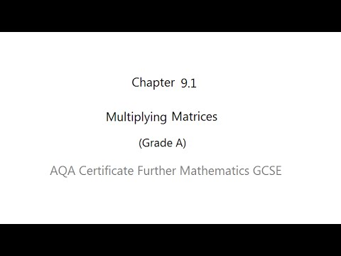AQA Certificate Further Mathematics GCSE: Chapter 9.1 Multiplying Matrices  (Grade A)