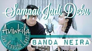 Banda Neira - Sampai Jadi Debu (LIVE Cover by Aviwkila)