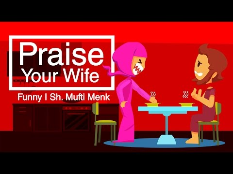 Praise your wife | Funny | Sh. Mufti Ismail Menk | Subtitled