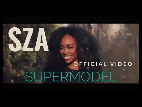 SZA - Supermodel (official video)
