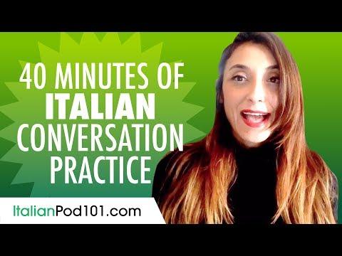 40 Minutes of Italian Conversation Practice - Improve Speaking Skills
