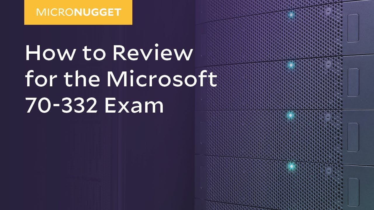 Micronugget Microsoft 70 332 Exam Review Youtube