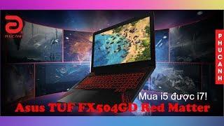 ASUS TUF FX504GD Red Matter - Mua Core i5 được Core i7
