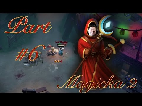 MAGICKA 2 GAMEPLAY Part 6 | We are almost there HANG ON TIGHT! 60 fps