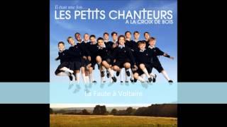 La Faute à Voltaire - Les Petits Chanteurs à la Croix de Bois