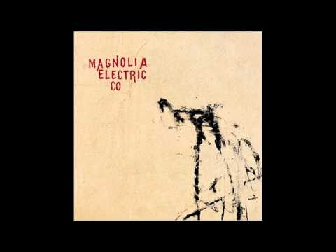 Magnolia Electric Co. - The Dark Don't Hide It (Trials & Errors Version)