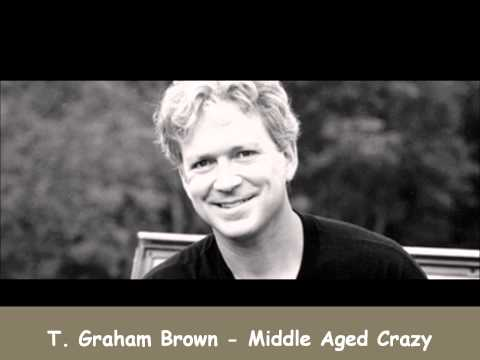 T.Graham Brown - Middle Age Crazy