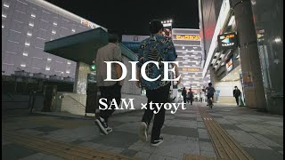 SAM/ DICE   prod by  tyoyt