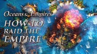OCEANS & EMPIRES: HOW TO RAID THE EMPIRE
