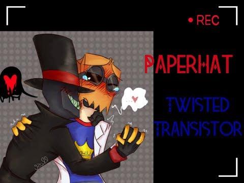 PaperHat / Villainous /  [Twister Transistor]