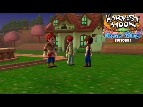 Harvest Moon Skytree Village Let's Play Episode 1  Welcome to Skytree Village