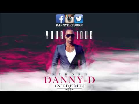 DannyD Xtreme  Your Love