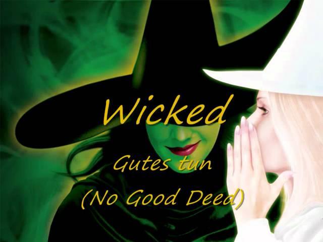 wicked-16-gutes-tun-no-good-deed-musicalsforeveryone