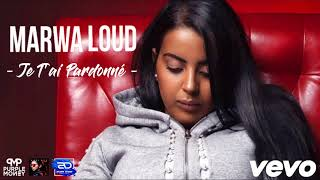 Marwa Loud - Je t'ai pardonné (Officiel)