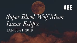 Super Blood Wolf Moon Lunar Eclipse ~ 1/20-21/2019