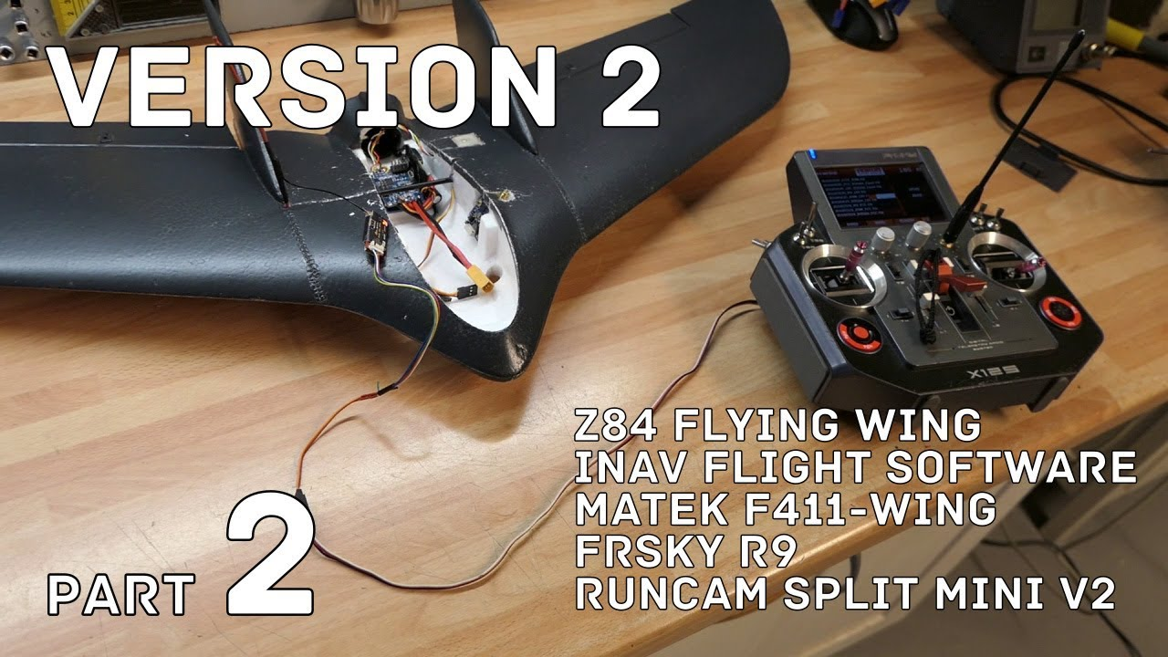 VERSION 2 - Z84 Inav F411-wing R9 Split Mini - PART 2/4 - Olivier C