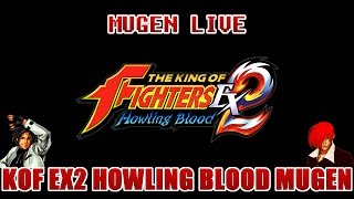 LIVE THE KING OF FIGHTERS EX2 HOWLING BLOOD MUGEN