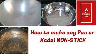 How to make any pan Non - Stick -कोई भी बर्तन को नॉन स्टिक बनाये
