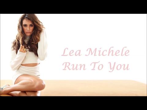 Lea Michele ~ Run To You ~ Lyrics