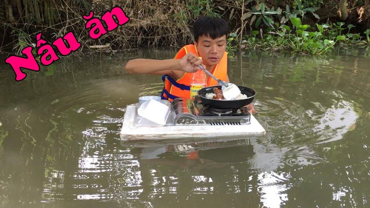 Nấu Ăn Dưới Sông Thật Thú Vị