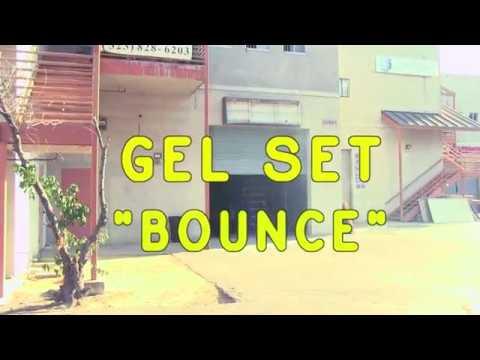 Gel Set - Bounce (Official Video)
