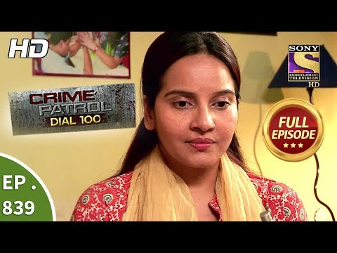 Crime Patrol Dial 100 – Ep 839 – Full Episode – 9th August, 2018