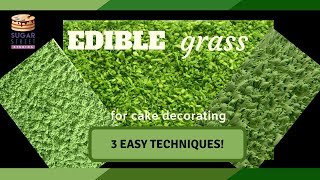 Edible Grass for Cake Craft...3 different techniques!