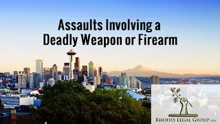 Assaults Involving a Deadly Weapon or Firearm