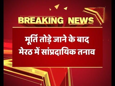 Meerut: Communal tension after clash over vandalising idol; four injured