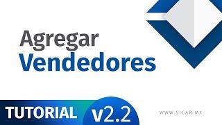 Agregar Vendedores en SICAR Punto de Venta [v2.2] - SICAR.MX
