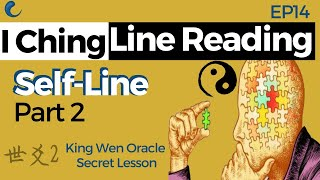 How to Read I Ching Self-Line 2 | EP14 King Wen Lesson | Wen Wang Gua | AK Guru