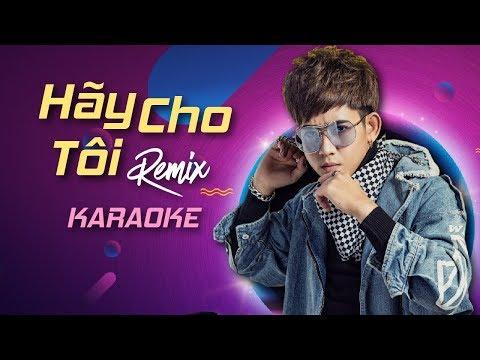 Hãy Cho Tôi ❤️ĐT ft