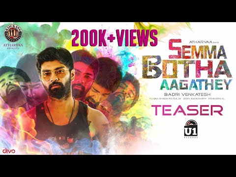 Semma Botha Aagathey - Official Teaser | Atharvaa | Yuvan Shankar Raja | Badri Venkatesh