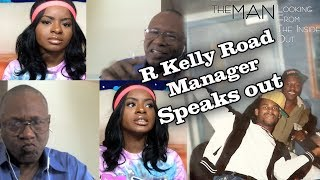 R kellys Road Manager Speaks out about his time with him and Aaliyah, stealing plus more
