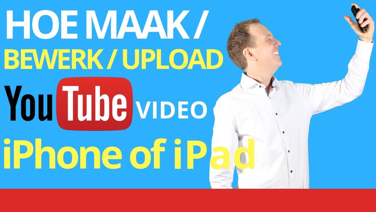 YouTube Video Bewerken op iPhone iPad Tablet Telefoon  Goed Filmpje Maken 2019